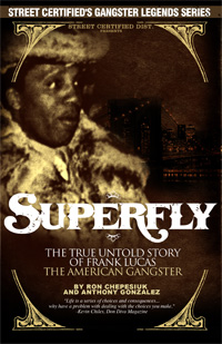 Ron Chepesiuk and Anthony Gonzalez's book, Superfly: The True Untold Story of Frank Lucas, American Gangster