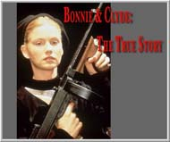 Bonnie and Clyde The Real Story