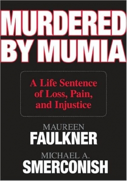 Review of  Murdered By Mumia: A Life Sentence of Loss, Pain, and Injustice by Maureen Faulkner and Michael A. Smerconis