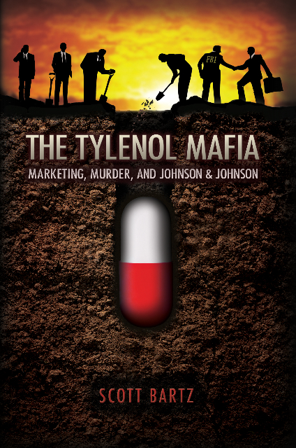 Scott Bartz's recently published book, The Tylenol Mafia: Marketing, Murder, and Johnson & Johnson