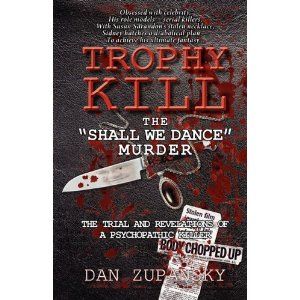 Dan Zupansky's true crime book Trophy Kill: The Shall We Dance Murder